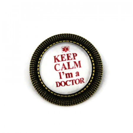 "Brosa personalizata bronz - ""Keep calm, I'm a doctor"""
