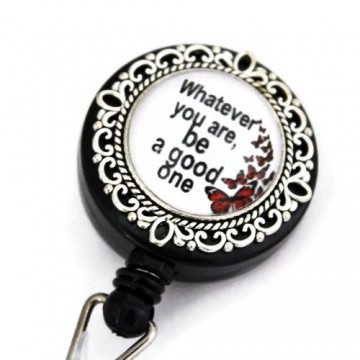 "Accesoriu ecuson cu mesajul ""Whatever you are, be a good one""- M2"