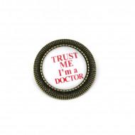 """Brosa personalizata bronz - """"Trust me I'm a doctor"""""""