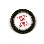 """Brosa personalizata bronz - """"Trust me I'm a nurse"""""""
