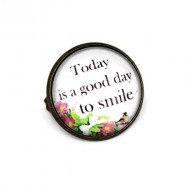 "Brosa cu mesaj personalizat ""Today is a good day to smile"""