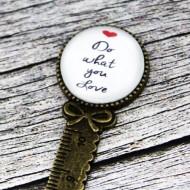 """Semn de carte rigra bronz, cu mesaj personalizat - """"Do what you love"""""""