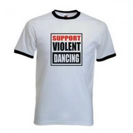 """Тениска """"SUPPORT VIOLENT DANCING"""""""