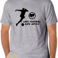 Тениска LOVE FOOTBALL HATE ANTIFA
