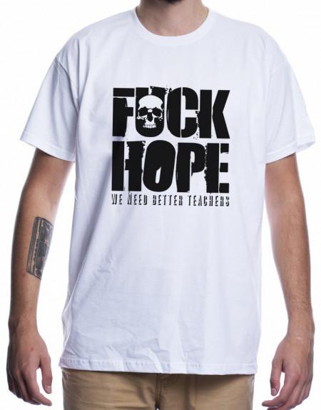 F*CK HOPE [Tricou]