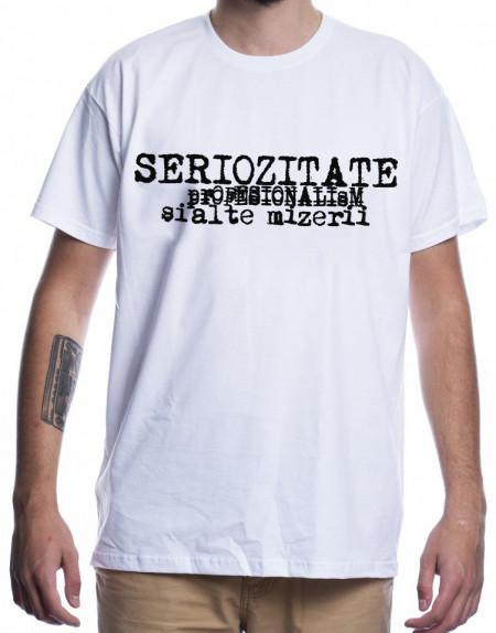 Seriozitate [Tricou]