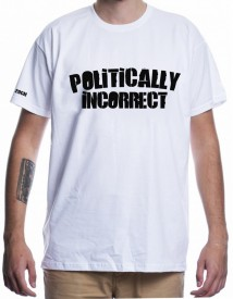 POLITICALLY INCORRECT [Tricou]
