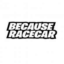 Stiker Abtibild autocolant *BECAUSE RACECAR*