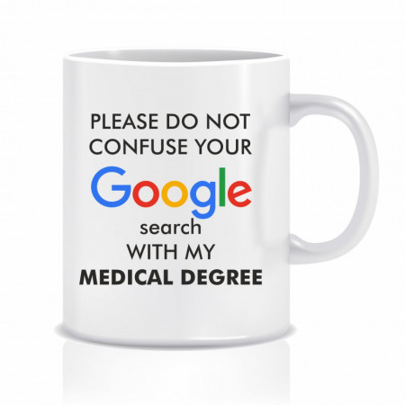 Cana personalizata - Don't cofuse my medical degree