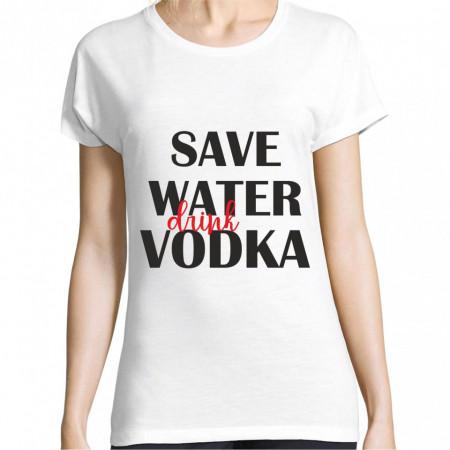Tricou SAVE WATER DRINK VODKA