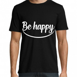 Tricou Be happy