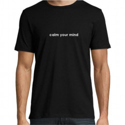 Tricou calm your mind