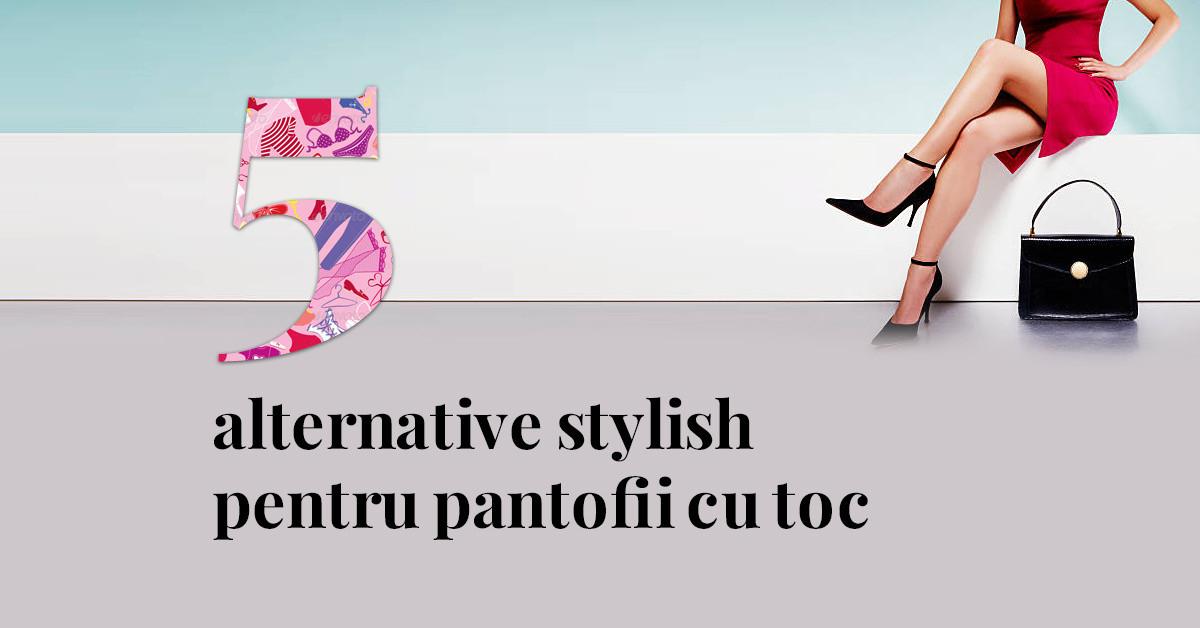 5 alternative stylish pentru pantofii cu toc