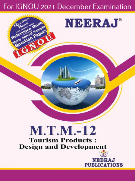 MTTM12, Tourism Products: Design and Development (English Medium), IGNOU Master of Tourism and Travel Management (MTTM) Neeraj Publications   Guide for MTTM-12 for December 2021 Exams with Sample Papers