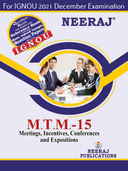 MTTM15, MICE Management (English Medium), IGNOU Master of Tourism and Travel Management (MTTM) Neeraj Publications | Guide for MTTM-15 for December 2021 Exams with Sample Papers