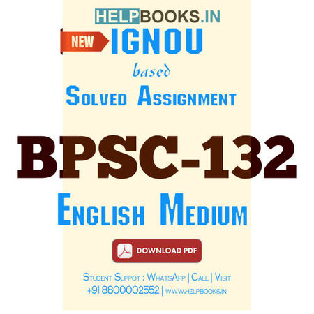 Download BPSC132 Solved Assignment 2020-2021 (English Medium)-Indian Government and Politics