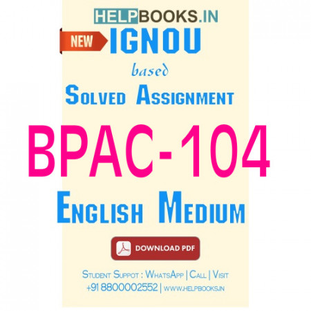 Download BPAC104 Solved Assignment 2020-2021 (English Medium)-Administrative System at State and District Levels BPAC-104