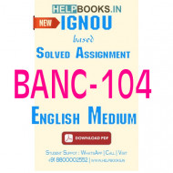 Download BANC104 Solved Assignment 2020-2021 (English Medium)-Fundamentals of Human Origin and Evolution BANC-104