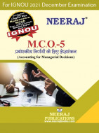 MCO5, Accounting for Managerial Decisions (Hindi Medium), IGNOU Master of Commerce (MCOM) Neeraj Publications | Guide for MCO-5 for December 2021 Exams with Sample Papers