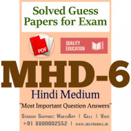 MHD6 IGNOU Solved Sample Papers/Most Important Questions Answers for Exam