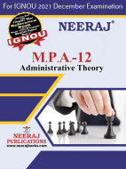 MPA12, Administrative Theory (English Medium), IGNOU Master of Arts (Public Administration) (MPA) Neeraj Publications | Guide for MPA-12 for December 2021 Exams with Sample Papers