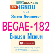 BEGAE182 Solved Assignment (English Medium)-English Communication Skills BEGAE-182
