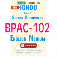 BPAC102 Solved Assignment (English Medium)-Administrative Thinkers BPAC-102