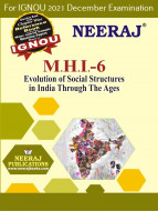 MHI6, Evolution of Social Structures in India through the Ages (English Medium), IGNOU Master of Arts (History)(MAH) Neeraj Publications | Guide for MHI-6 for December 2021 Exams with Sample Papers