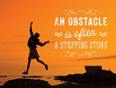 Tablou motivational - An obstacle is a stepping stone