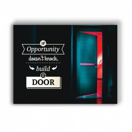 TABLOU MOTIVATIONAL - IF OPPORTUNITY DOESN'T KNOCK (OPEN DOOR)