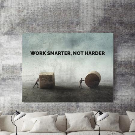 Tablou motivational - Work smarter