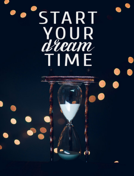 Tablou motivational - Start your dream time