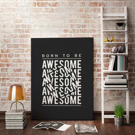 Tablou motivational - Born to be awesome (optical effect)