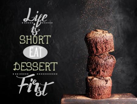 Tablou motivational - Life is short, eat dessert