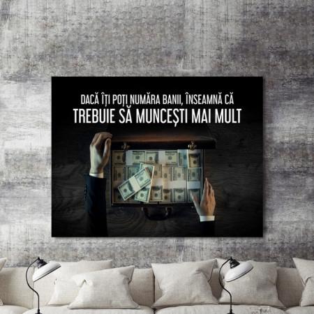 Tablou motivational - Daca iti poti numara banii