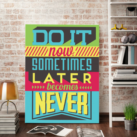 Tablou motivational - Do it now not later