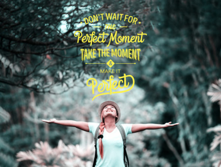 Tablou motivational - Don't wait for the perfect moment