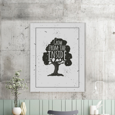 Tablou motivational - Grow from the inside