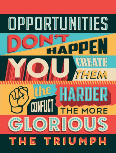 Tablou motivational - Opportunities don't happen