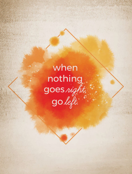 Tablou motivational - When nothing goes right