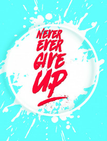 Tablou motivational - Never ever give up!