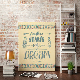 Tablou motivational - Everything starts with a dream