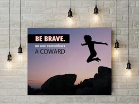 Tablou canvas motivational - Be Brave