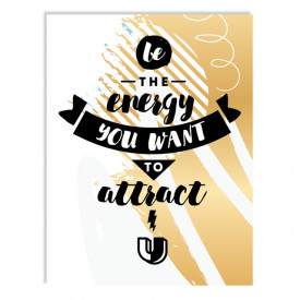 Tablou motivational - Be the energy you want to attract