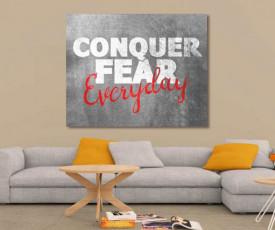 Tablou canvas motivational - Conquer Fear