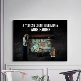 Tablou motivational - If you can count your money