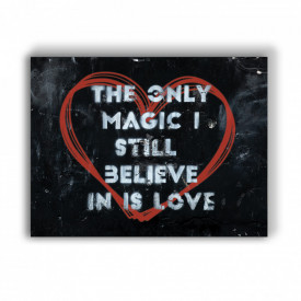 TABLOU MOTIVATIONAL - THE ONLY MAGIC IS LOVE