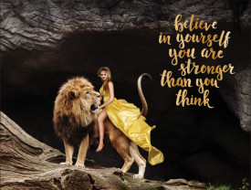 Tablou motivational - Believe, you are stronger than you think