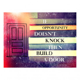 Tablou motivational - If opportunity doesn't knock (books)