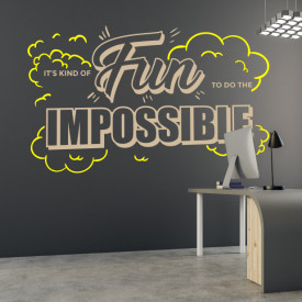 Is fun to the the impossible